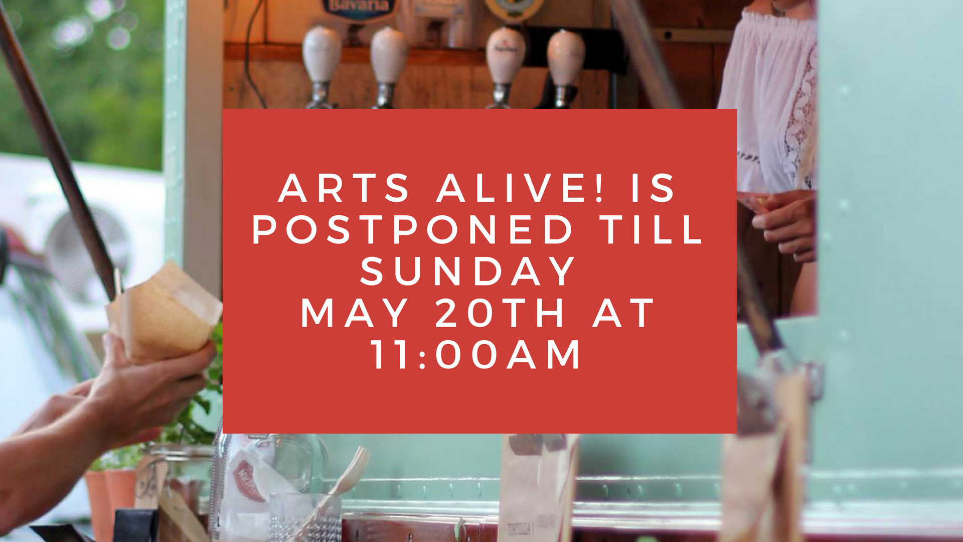 Arts Alive! is Postponed till Sunday May 20th at 11_00AM (1)